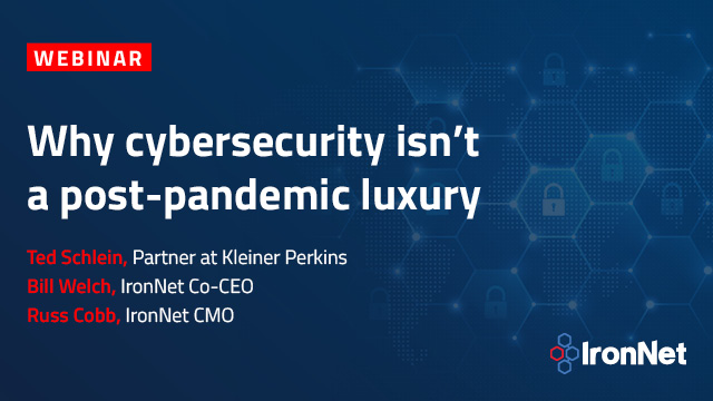 Why cybersecurity isn't a post-pandemic luxury
