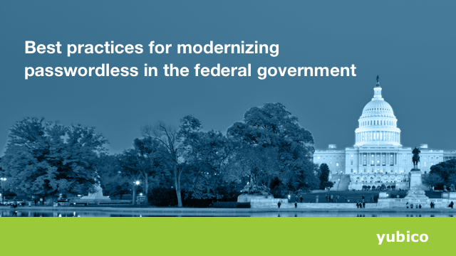 Best practices for modernizing passwordless in the federal government