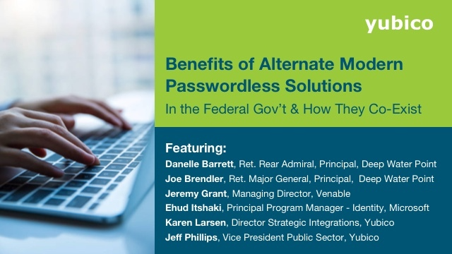 Benefits of alternate modern passwordless in federal govt and how they co-exist