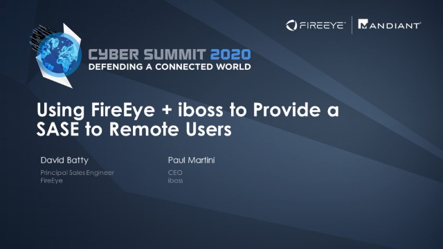 Using FireEye + iboss to Provide a SASE to Remote Users