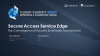 Secure Access Service Edge: The Convergence of Security & Network Architectures