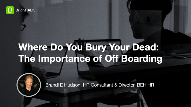 Where Do You Bury Your Dead: The Importance of Off Boarding