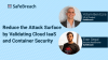 Reduce the Attack Surface by Validating Cloud IaaS and Container Security
