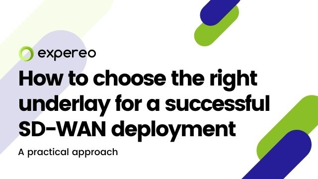 How to choose the right underlay for a successful SD-WAN deployment