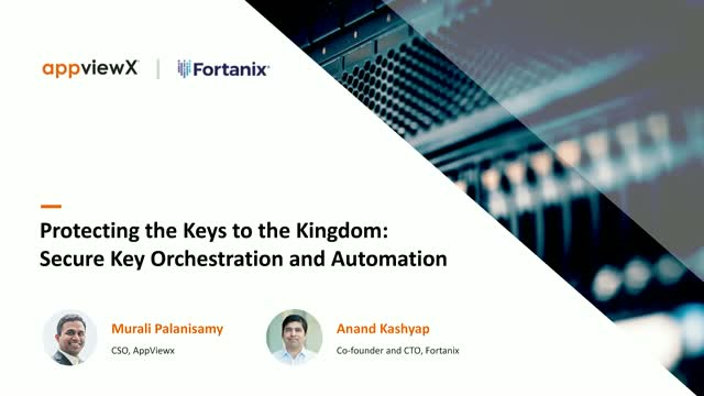Protecting the Keys to the Kingdom: Secure Key Orchestration and Automation