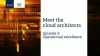 Meet the cloud architects - Episode 2 - Operational excellence