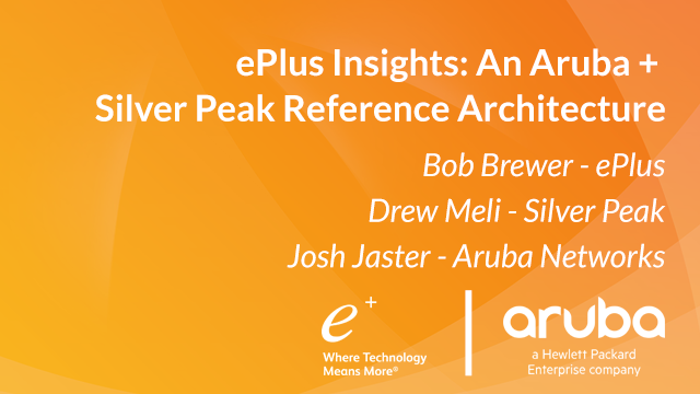 ePlus Insights: An Aruba + Silver Peak Reference Architecture