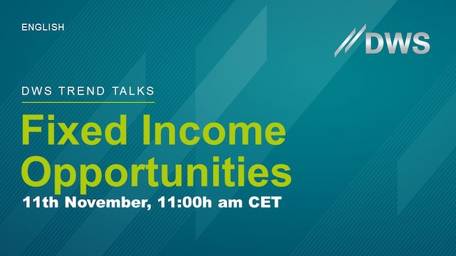 DWS Trend Talks: Fixed Income Opportunities