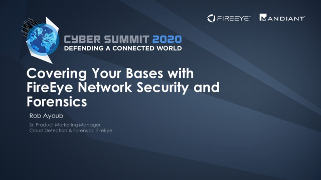 Covering Your Bases With FireEye Network Security and Forensics