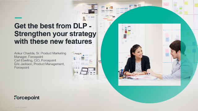 Get the best from DLP - Strengthen your strategy with these new features