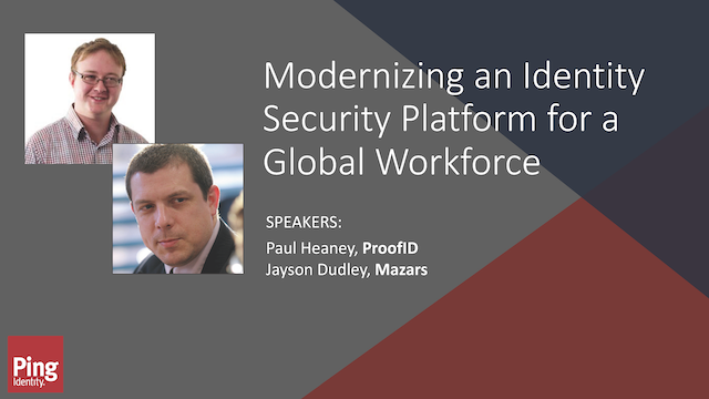 Modernizing An Identity Security Platform For A Global Workforce