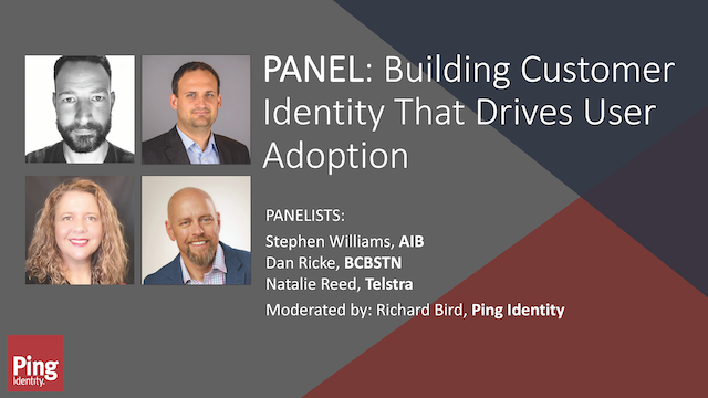 Panel: Building Customer Identity That Drives User Adoption