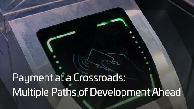 Payment at a Crossroads – Multiple Paths of Development Ahead