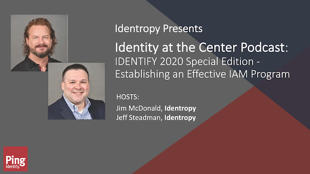 Identity at the Center Podcast: Establishing an Effective IAM Program