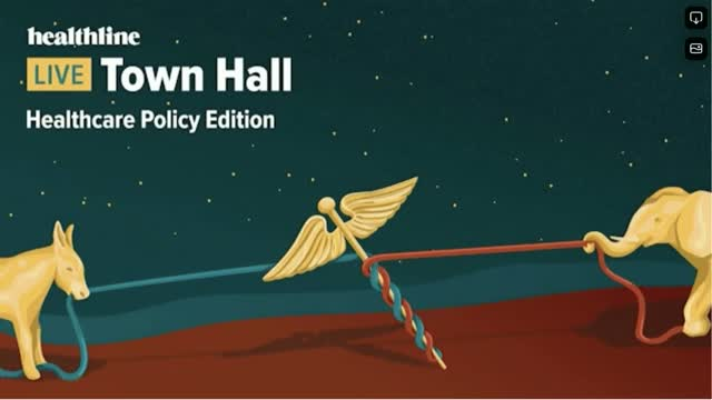 Healthline Live Town Hall: Healthcare Policy Edition