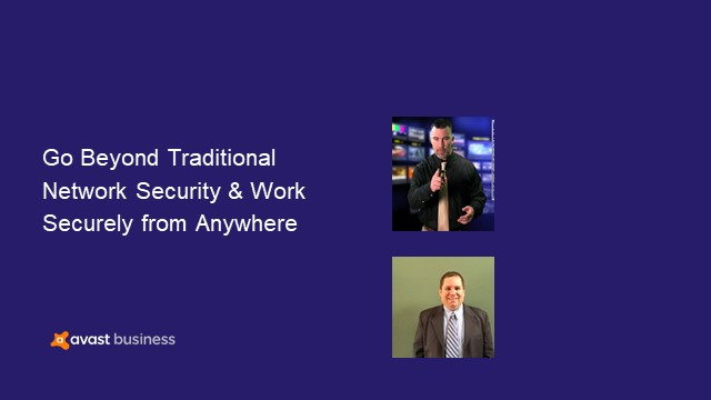 Go Beyond Traditional Network Security & Work Securely from Anywhere