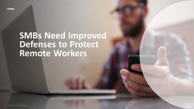 SMBs Need Improved Defenses to Protect Remote Workers