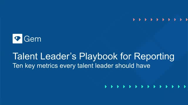 Talent Leader's Playbook for Reporting: 10 Key Reports Every Talent Leader Needs