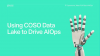 Using COSO Data Lake to Drive AIOps