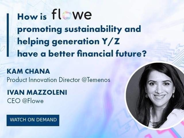 Temenos and Flowe in conversation: Innovating for humanity and sustainability