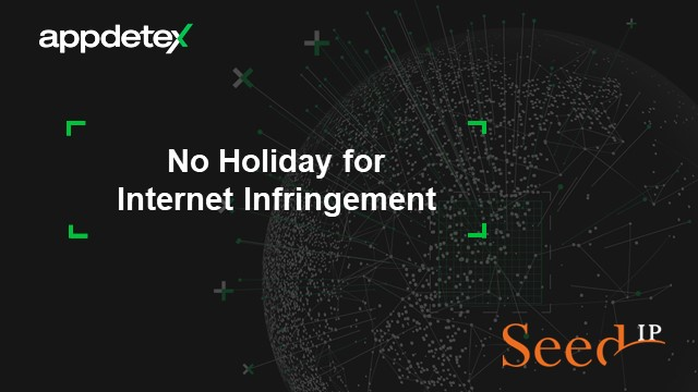 Internet Infringement Doesn't Take a Holiday