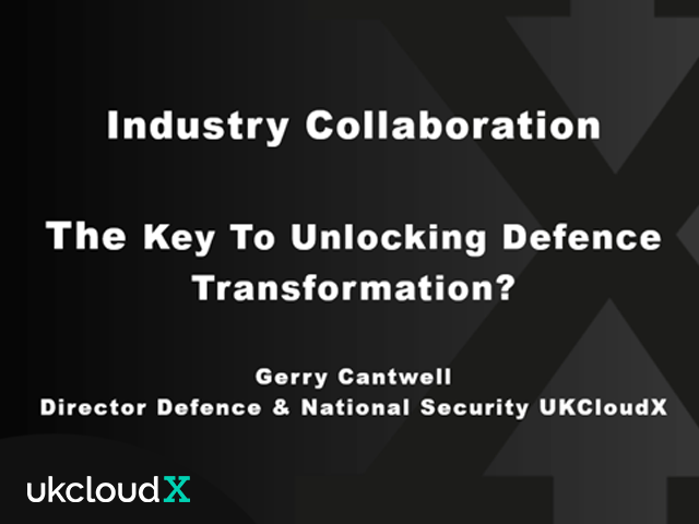 Industry Collaboration - The Key to Unlocking Defence Transformation