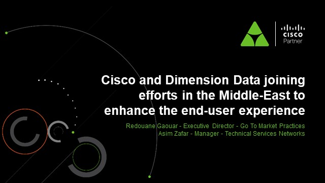 Dimension Data & Cisco | Enhancing end-user experience in the Middle-East