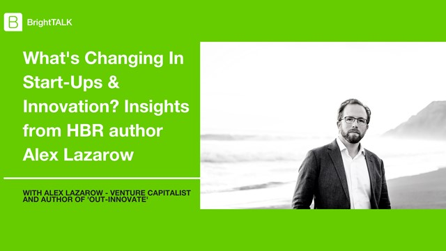 What's Changing In Start-Ups & Innovation? With VC and HBR author Alex Lazarow
