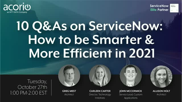 10 Q&As on ServiceNow: How to be Smarter & More Efficient in 2021