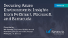 Securing Azure Environments: Insights from PetSmart, Microsoft, and Barracuda