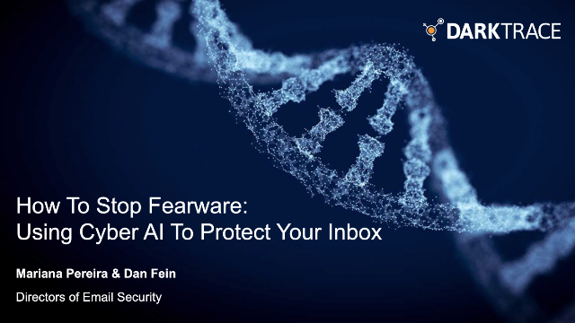 How to Stop Fearware: Using Cyber AI to Protect Your Inbox