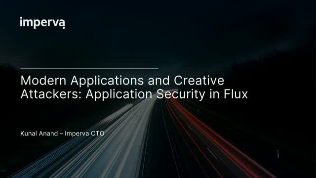 Modern Applications and Creative Attackers: Application Security in Flux