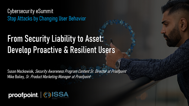 eSummit: 2nd Session - Liability to Asset: Develop Proactive & Resilient Users