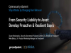 Session 2 – From Security Liability to Asset: Develop Proactive and Resilient Us