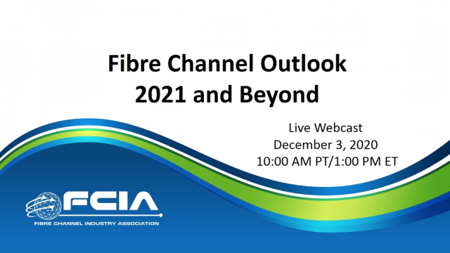 Fibre Channel Outlook - 2021 and Beyond