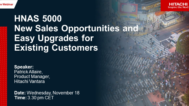 HNAS 5000 New Sales Opportunities and Easy Upgrades for Existing Customers