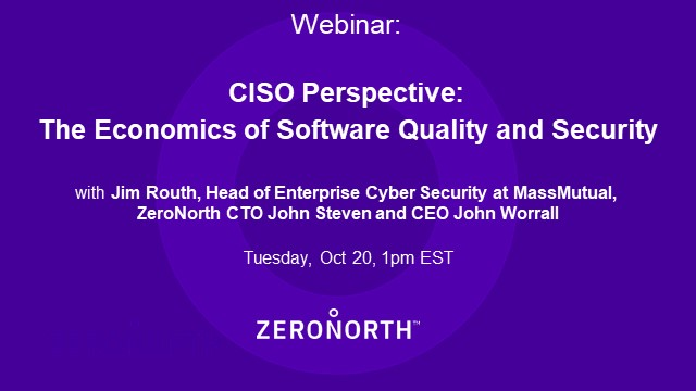 CISO Perspective: The Economics of Software Quality and Security