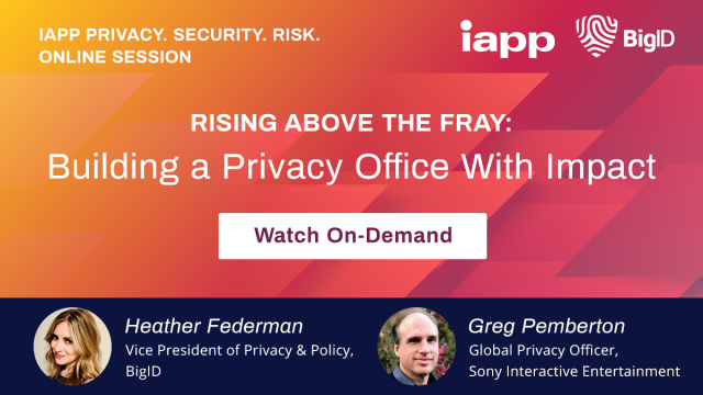 Rising Above the Fray: Building a Privacy Office with Impact