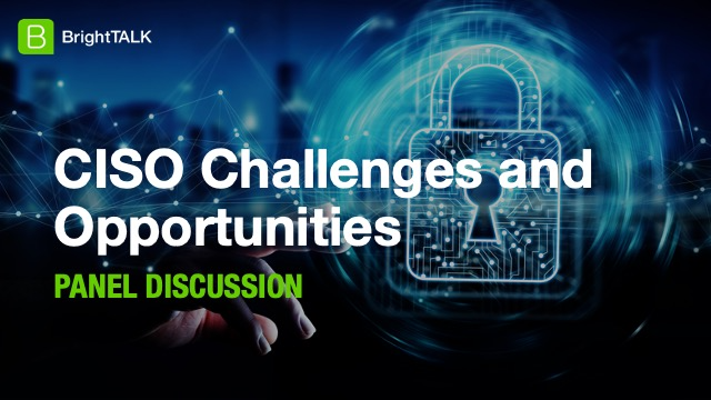 CISO Challenges and Opportunities