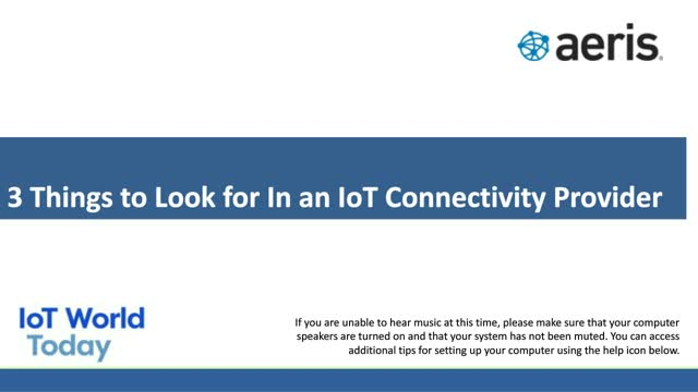 3 Things to Look for In an IoT Connectivity Provider