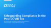 Safeguarding Enterprise Compliance in the Post-COVID Era