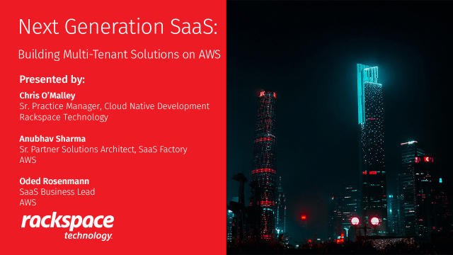 Next Generation SaaS: Building Scalable, Multi-Tenant SaaS Solutions on AWS
