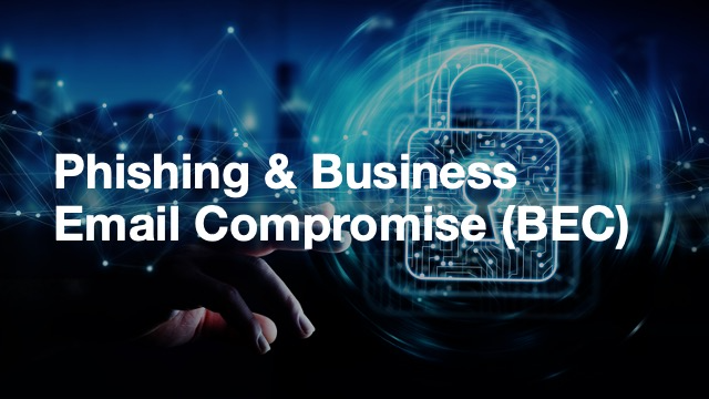 Phishing & Business Email Compromise (BEC)