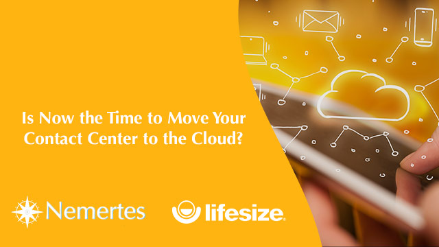 Is Now the Time to Move Your Contact Center to the Cloud?