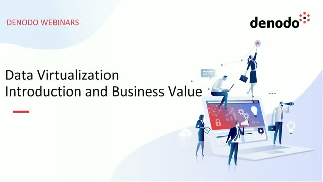 Data Virtualization: Introduction and Business Value