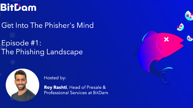 Get into the Phisher's Mind: The Phishing Landscape - Episode 1