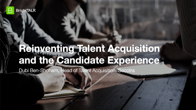 Reinventing Talent Acquisition and the Candidate Experience