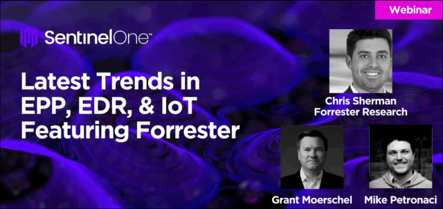 Latest Trends in EPP, EDR, & IoT featuring Forrester