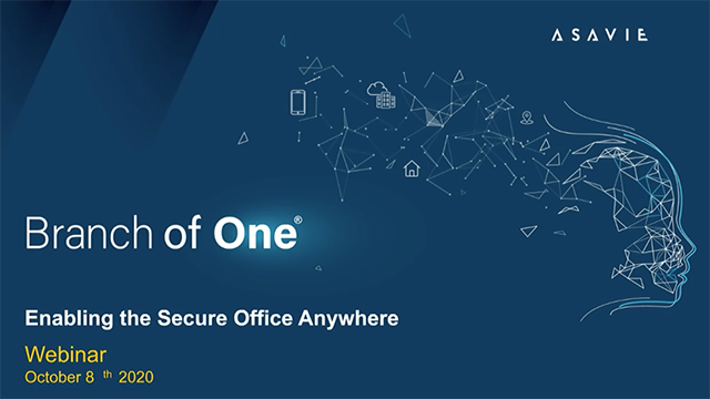 Branch of One Enabling the Secure Office Anywhere