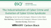 The Industrialization of Cybercrime and Evolution of Cybercrime Syndicates